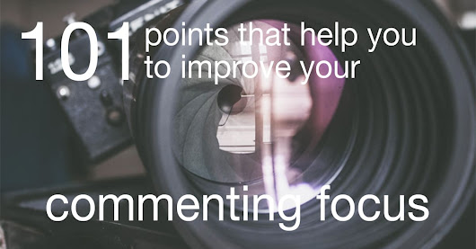 Commenting focus: 101 points to take note of | The Commenting Club
