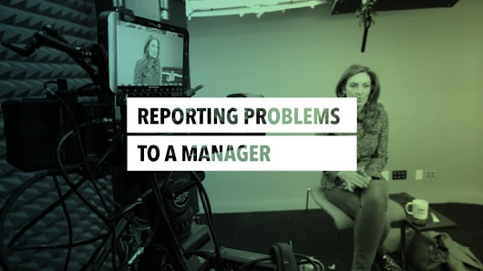 Suzy Welch on How to Report a Problem to Your Manager