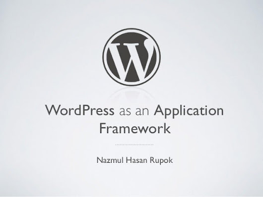 WordPress as an Application Framework