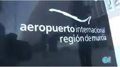 #Vídeo: Apertura del Aeropuerto Internacional de la Región de Murcia
