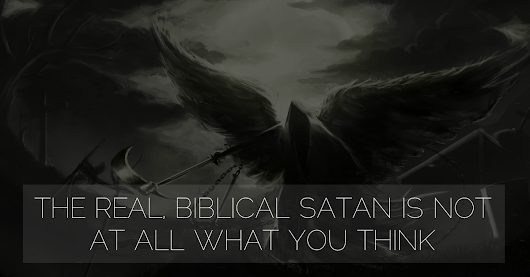 The Real, Biblical Satan is Not At All What You Think - Brazen Church