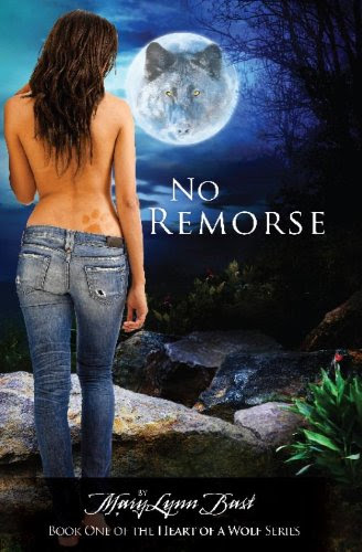 No Remorse (Book 1 of the Heart of a Wolf Series) by MaryLynn Bast