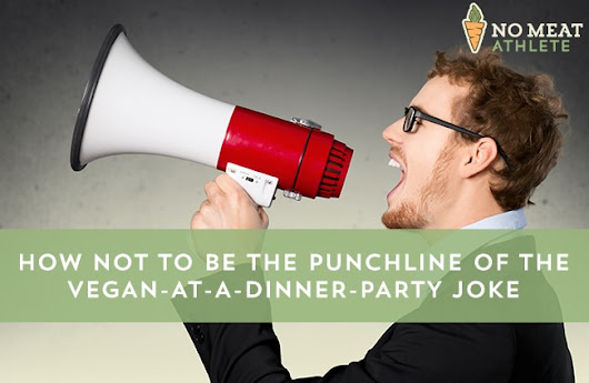 How Not to Be the Punchline of the Vegan-at-a-Dinner-Party Joke (Rewind) | No Meat Athlete
