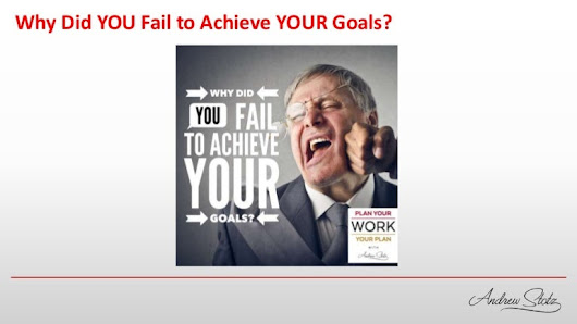 Why Did YOU Fail to Achieve YOUR Goals?