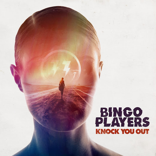 Bingo Players - Knock You Out (OUT NOW)
