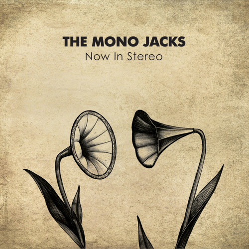 The Mono Jacks — When I Was Gone by The Mono Jacks