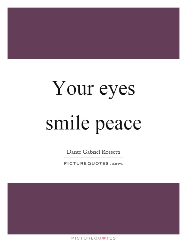 Your Eyes Smile Peace Picture Quotes