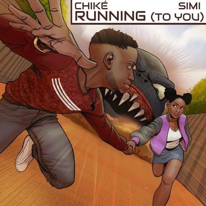 [Music] Chike Ft. Simi – Running (To You)