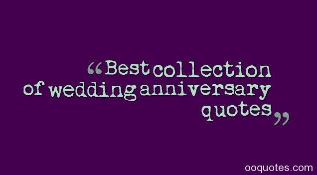 Best Collection Of Wedding Anniversary Quotes Quotes