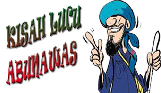 Kisah Lucu Abu Nawas