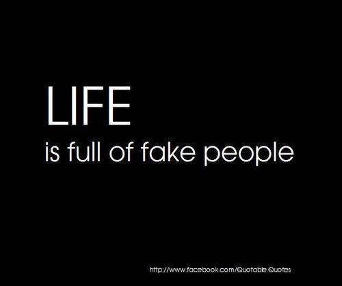 Life Is Full Of Fake People Life Quote Quotespicturescom