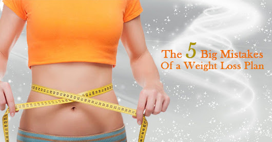 The 5 Big Mistakes of a Weight Loss Plan- InstaSculpt