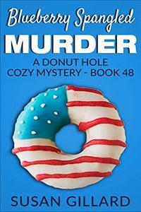 Blueberry Spangled Murder by Susan Gillard