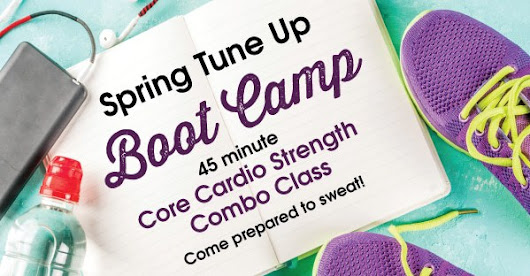 Spring Tune Up Boot Camp! - Fitness Corner