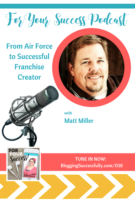 From Air Force to Successful Franchise Creator - Blogging SUCCESSfully