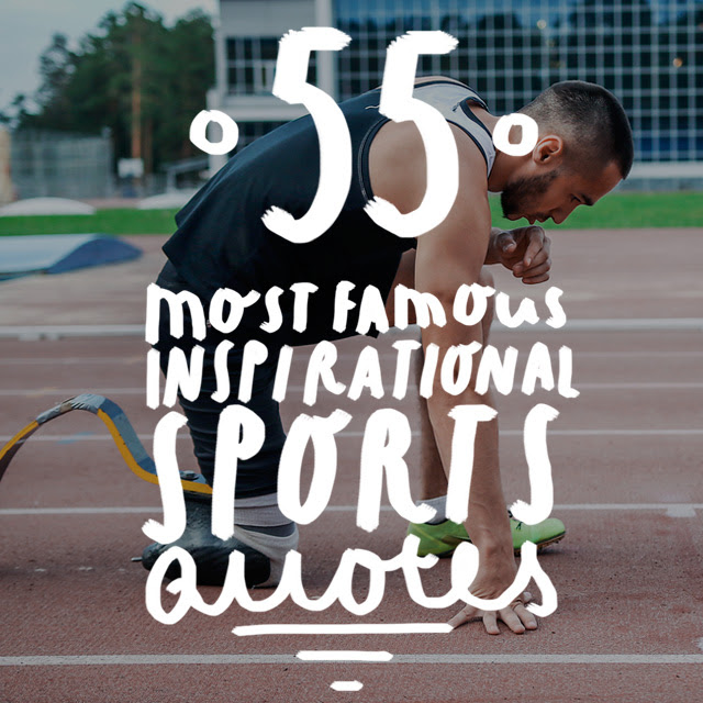 55 Most Famous Inspirational Sports Quotes Of All Time