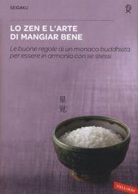 """""""Lo zen e l'arte di mangiar bene"""" di Seigaku"""
