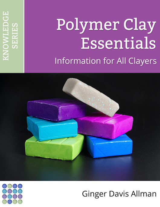 Polymer Clay Essentials – Information for All Clayers