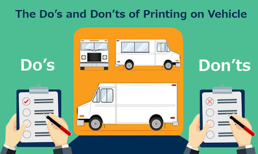 The Do's and Don'ts of Printing on Vehicle: mdprintwrite