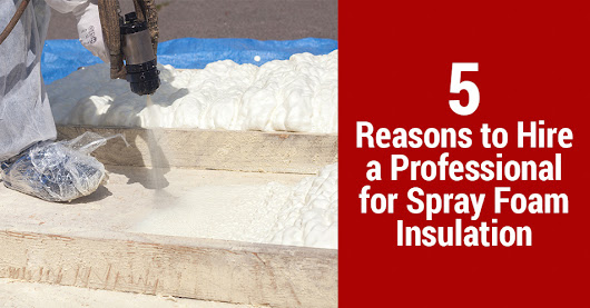 Blog | 5 Reasons to Hire a Professional for Spray Foam Insulation | Guaranteed Heating & Cooling