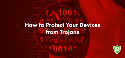 How to Protect Your Devices from Trojans