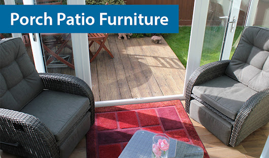Porch Patio Furniture - Garden Centre Shopping