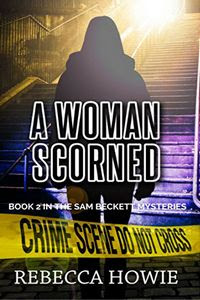 A Woman Scorned by Rebecca Howie