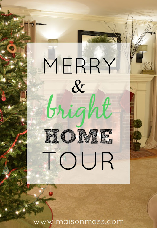 Merry & Bright Home Tour • Maison Mass