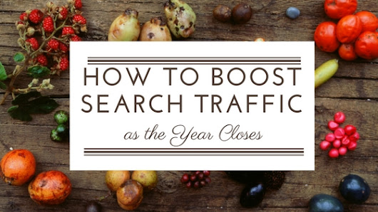 How to Boost Search Traffic as the Year Closes - Romela de Leon - SEO Consultant & Search Marketing Strategist