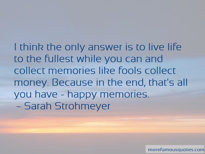 Happy Live Life Fullest Quotes Top 2 Quotes About Happy Live Life
