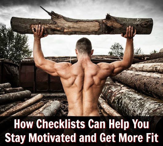 How Checklists Can Help You Stay Motivated and Get More Fit