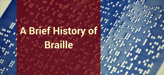 A Brief History of Braille