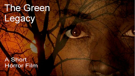 The Green Legacy - A Short Horror Film