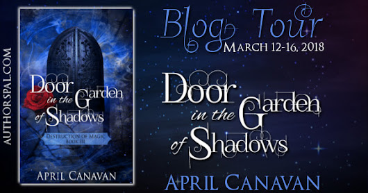 Door in the Garden of Shadows (Destruction of Magic Book 3) by April Canavan