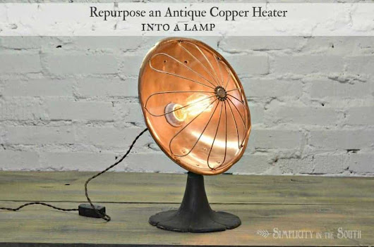 How To Make a Lamp Out of an Antique Copper Desk Heater - Simplicity in the South