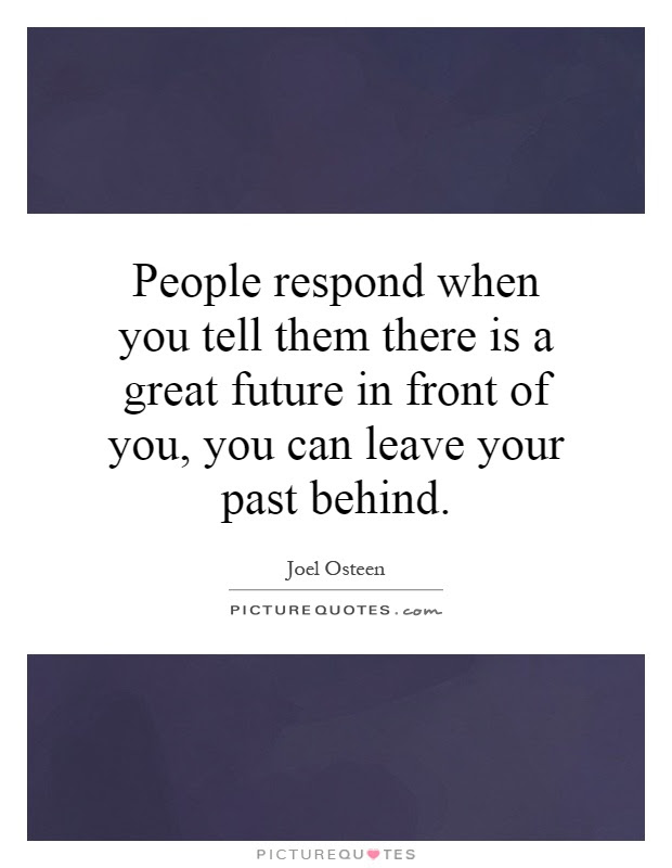 Leave The Past Behind Quotes Sayings Leave The Past Behind