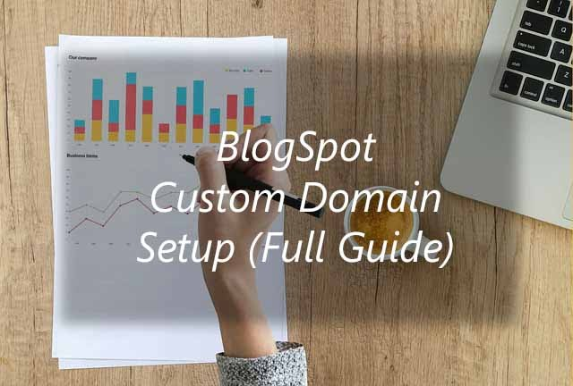 How to Add a Custom Domain to Blogger – The Ultimate Guide