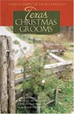Texas Christmas Grooms: Two Charming Tales of Don't-Tie-Me-down Men Who Are Each Lassoed by Unexpected Love (Christmas 2-in-1 Fiction)