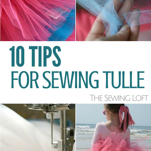 Sewing with Tulle - Easy Tips - The Sewing Loft