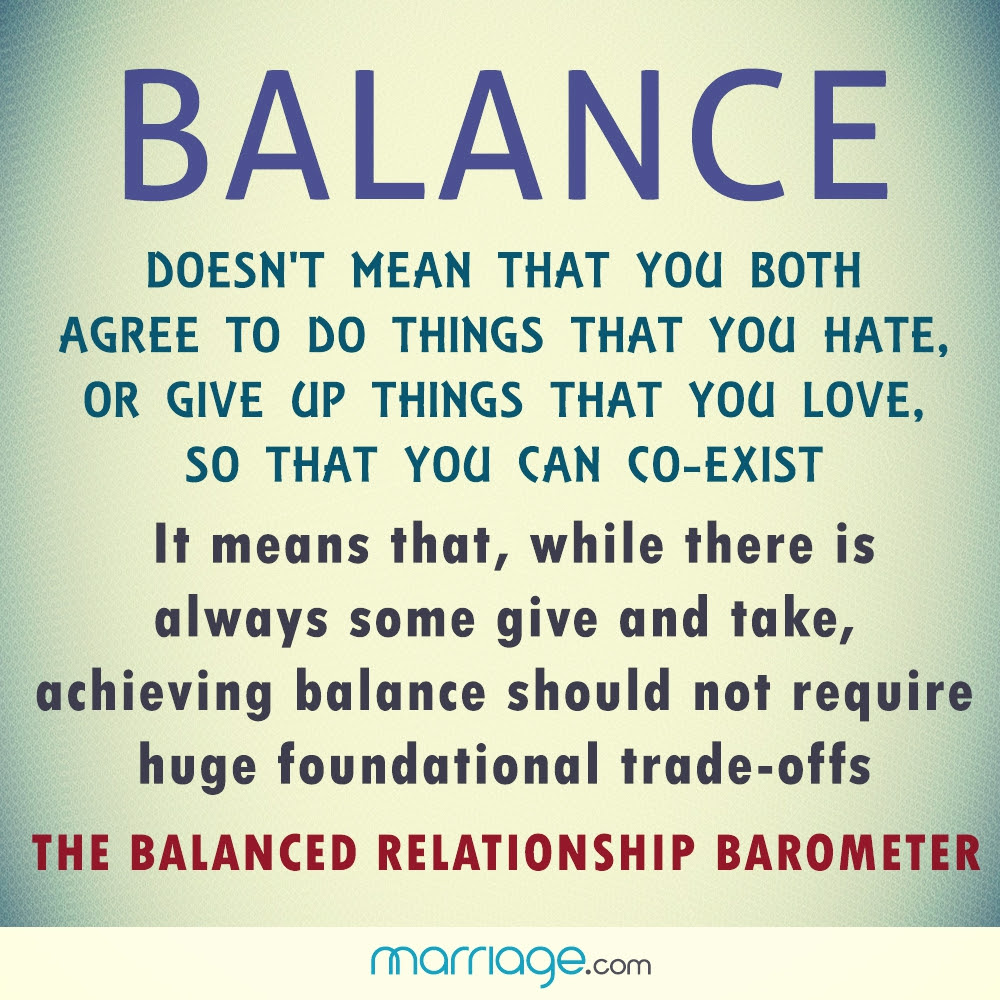 Balance Doesnt Mean That You Both Agree To Do Things That You Hate