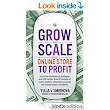 Amazon.com: Grow and Scale Your Online Store to Profit: Map Your eCommerce Success From Lessons Of Over 50 Experts. eBook: Yulia V Smirnova: Kindle Store