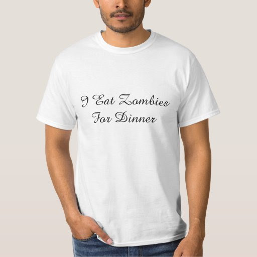 I Eat Zombies For Dinner Value T-Shirt