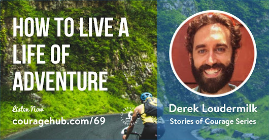How to Live a Life of Adventure with Derek Loudermilk