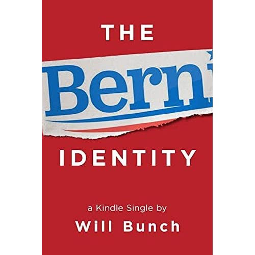 The Bern Identity: A Search for Bernie Sanders and the New American Dream by Will Bunch — Reviews, Discussion, Bookclubs, Lists