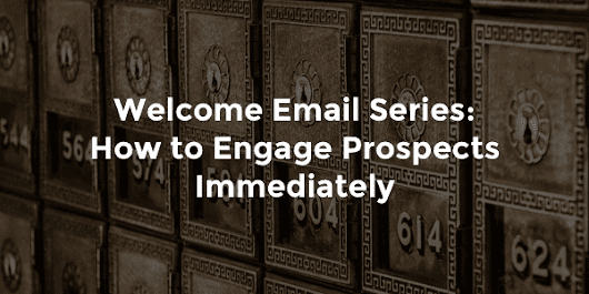 Welcome Email Series: How to Engage Prospects Immediately | Orbit Media Studios