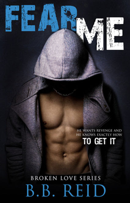 Fear Me (Broken Love #1) by B.B. Reid ~ Jeris Book Attic