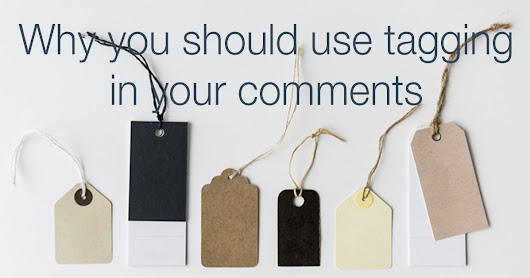 Why you should use tagging in your comments | The Commenting Club