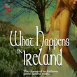 What Happens in Ireland by Whitney K-E