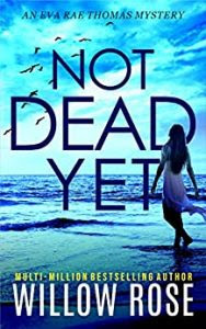 Not Dead Yet by Willow Rose