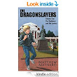 Amazon.com: The Dragonslayers, Volume 1: The Righteous and the Lawless eBook: Matthew Maynard: Kindle Store